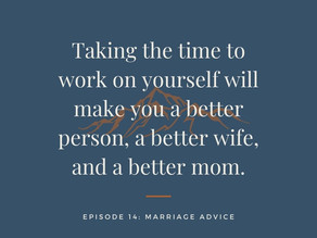 Marriage Advice I wish I ignored | Braving the Mountain Podcast