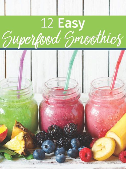 12 Easy Superfood Smoothies