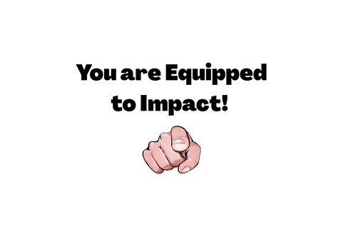 Equipped to Impact as God's Masterpiece