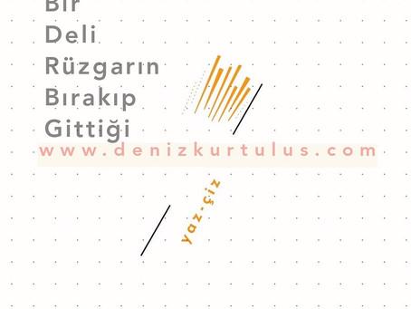 DÜŞ KIZIN DESTANI / 1 Bir Deli Rüzgarın Bırakıp Gittiği