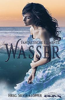 Fantastische Elemente: Wasser, Sabine Reifenstahl