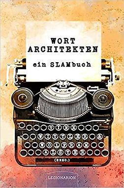 Wortarchitekten: Ein Slambuch