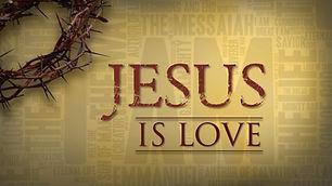 Jesus is Love title.jpg