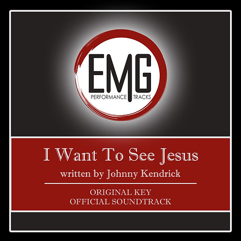 I Want To See Jesus - Performance Track
