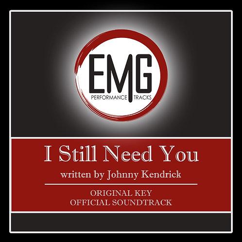 I Still Need You - Performance Track