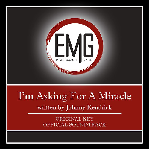 I'm Asking For A Miracle - Performance Track
