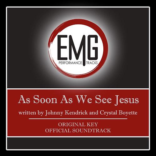 As Soon As We See Jesus - Performance Track