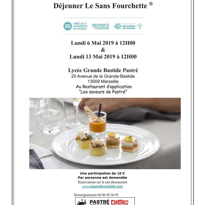 Le Sans Fourchette® Marseille Provence Gastronomie LUNDI 6 Mai & LUNDI 13 Mai Lycée Grande Bastide Pastré