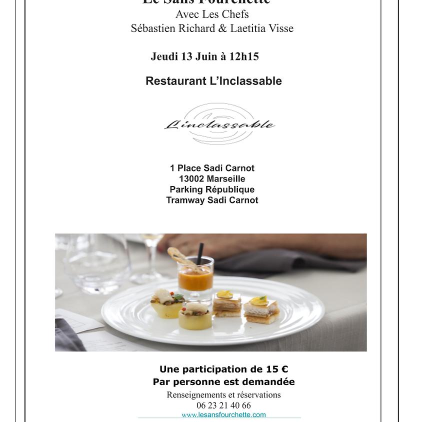 Le Sans Fourchette ® Restaurant L'Inclassable  Déjeuner 13 JUIN 2019 Marseille