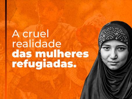 Realidade das mulheres refugiadas.
