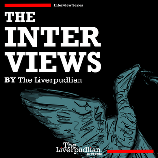 The Interviews By The Liverpudlian