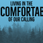 Living in the 'uncomfortable' of our Calling