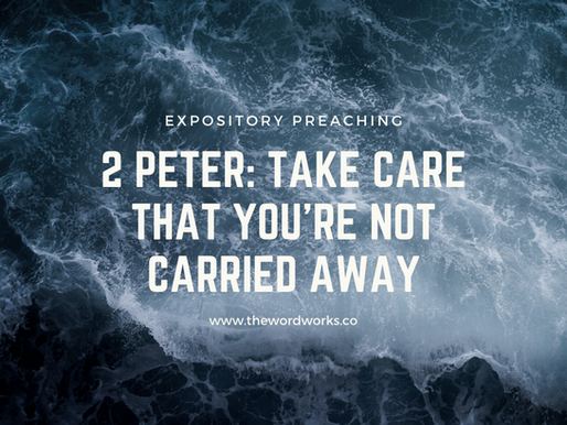 2 Peter: Take care that you're not carried away