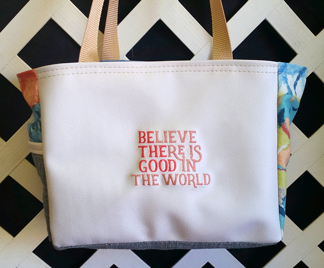 Believe There Is Good In the World Tote