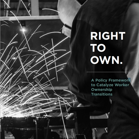 Right to Own. The Worker Ownership Transition. By Peter Gown and the Next System Project