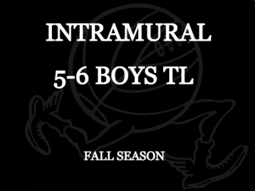 Fall Intramural 5 - 6 TL BOYS