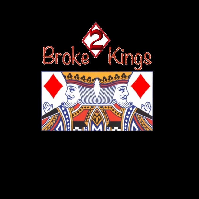 2 Broke Kings