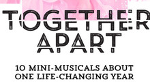 TOGETHER APART now EXTENDED on Broadway On Demand thru Aug 29th!