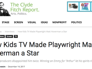 """How Kids TV Made Playwright Matt Hoverman a Star"" - a Clyde Fitch Report interview"