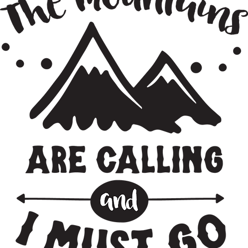 Outdoor Sign - The Mountains Are Calling And I Must Go