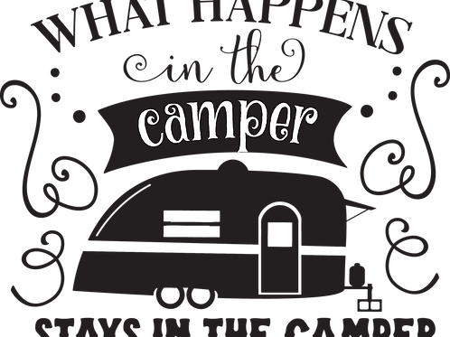 Outdoor Sign - What Happens In The Camper Stays In The Camper