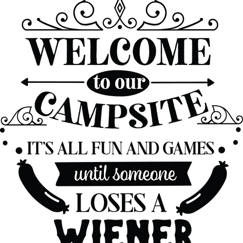 Outdoor Sign - Welcome To Out Campsite