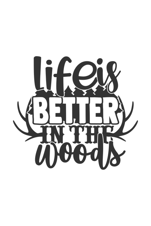 Outdoor Sign - Life Is Better In The Woods