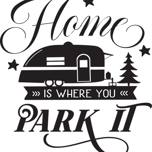 Outdoor Sign - Home Is Where You Park It