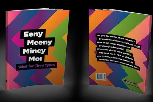 Eeny Meeny Miney Mo: Tales for Tired Tykes
