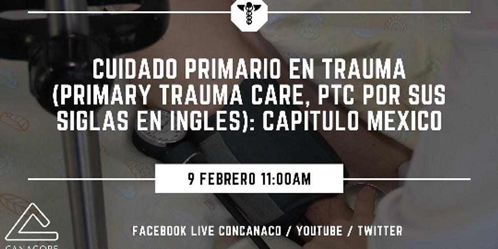 Cuidado primario en trauma (Primary Trauma Care, PTC por sus  siglas en inglés): Capítulo México