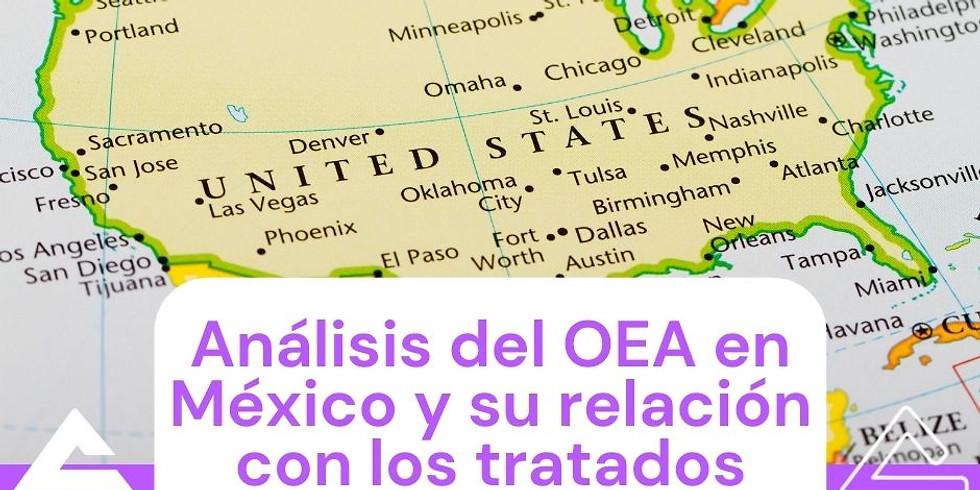 Análisis del OEA en México y  su relación con los tratados.