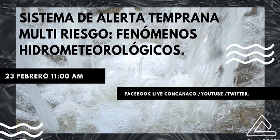 Sistema de Alerta Temprana Multi Riesgo: Fenómenos Hidrometeorológicos.