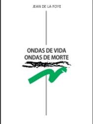 ONDAS DE VIDA ONDAS DE MORTE
