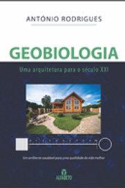 GEOBIOLOGIA - UMA ARQUITETURA PARA O SÉCULO XXI