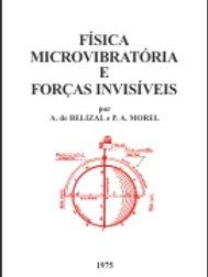 FÍSICA MICROVIBRATÓRIA E FORÇAS INVISÍVEIS
