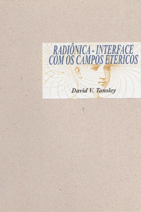 Radiônica - Interface com os Campos Etéricos