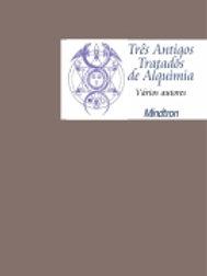 TRÊS ANTIGOS TRATADOS DE ALQUIMIA