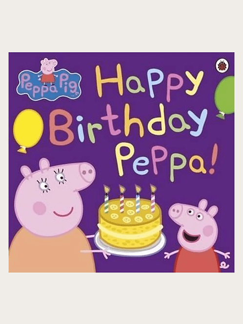 Peppa Pig:  Happy Birthday Peppa!
