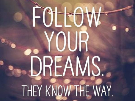 Following your Dream.