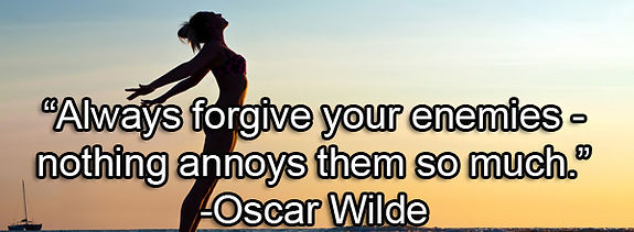 Oscar Wilde quote always forgive your enemies nothing annoys them quite as much
