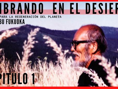 "Audio libro Masanobu Fukuoka ""Sembrando en el desierto"" Capitulo 1"