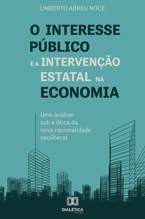 O interesse público e a intervenção estatal na economia