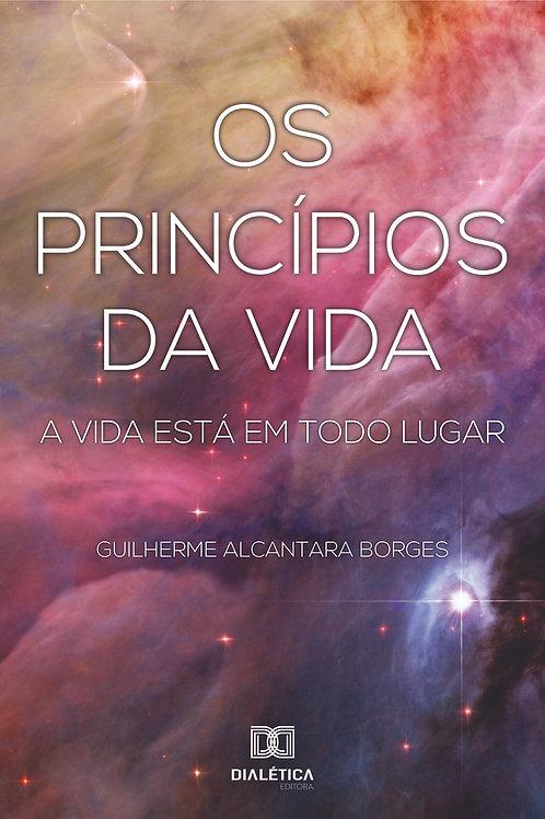 Os princípios da vida: a vida está em todo lugar