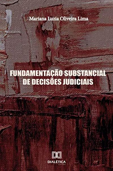 Fundamentação substancial de decisões judiciais - Mariana Luzia Oliveira Lima