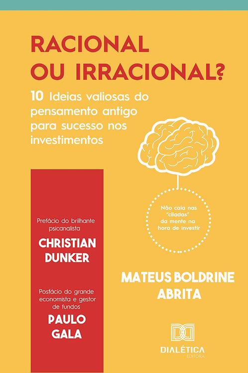 Racional ou Irracional?: 10 Ideias valiosas do pensamento antigo para investir