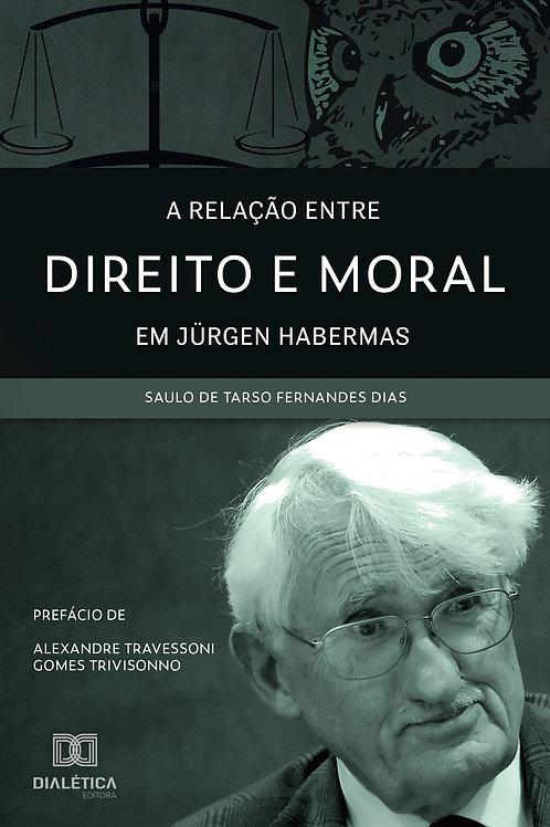 A relação entre Direito e Moral em Jürgen Habermas