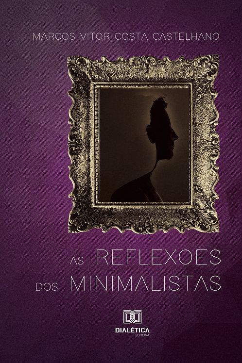 As reflexões dos minimalistas