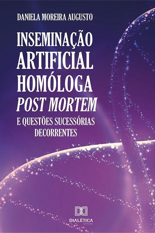 Inseminação artificial homóloga post mortem e questões sucessórias decorrentes