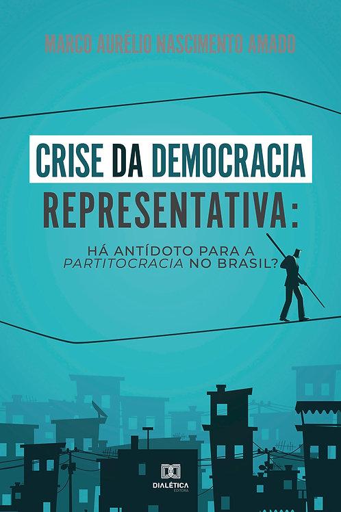 Crise da Democracia Representativa: há antídoto para a partitocracia no Brasil?