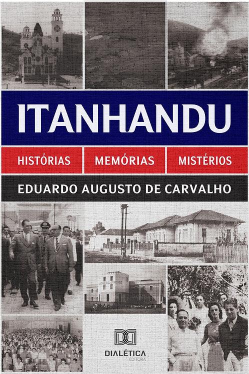 Itanhandu: história, memórias e mistérios